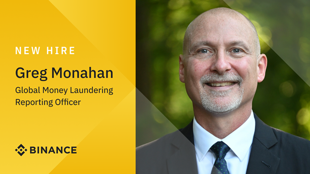 Binance Hires Former US Federal Law Enforcement Investigator Greg Monahan As Global Money Laundering Reporting Officer